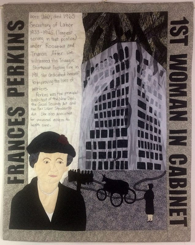 HerStory exhibition, labor secretary, women, history, Franklin Delano Roosevelt, Triangle Shirtwaist Fire, New Deal, machine quilted, applique